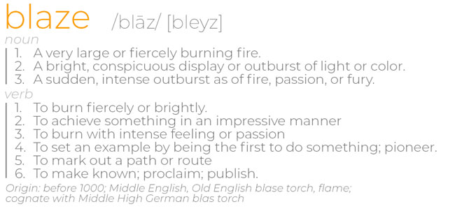 blaze definition - noun - a very large or fiercely burning fire